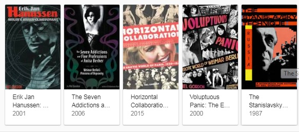 From left to right: Hanussen: Hitler's Jewish Clairvoyant (2001) The Seven Addictions and Five Professions of Anita Berber (2006) Horizontal Collaborations (2015) Voluptuous Panic (2006) The Stanislavsky Technique (2000)