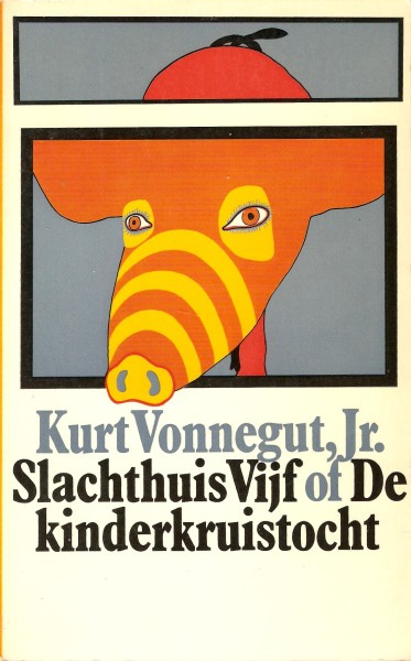 Dutch translation of 1970 of Slaughterhouse-Five (1969) translated by Else Hoog and with a cover by Ton Klop
